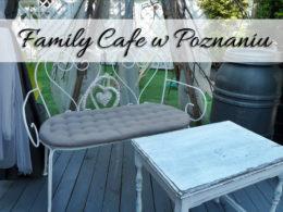 Family Cafe w Poznaniu. Idealne miejsce dla najmłodszych