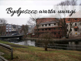 Bydgoszcz – miejsca warte uwagi. Musisz to zobaczyć.