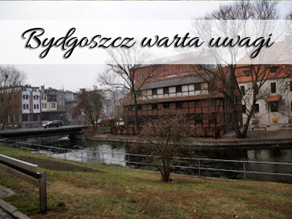 bydgoszcz-warta-uwagi