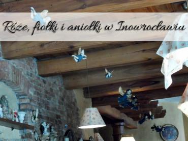 Róże, Fiołki i Aniołki w Inowrocławiu. Koniecznie musisz tam zjeść choć raz w życiu