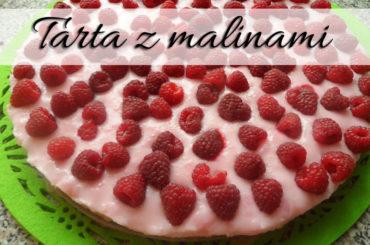 Tarta z malinami. Przepyszne ciasto, które znika w mgnieniu oka