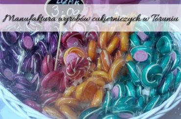 Manufaktura Wyrobów Cukierniczych w Toruniu