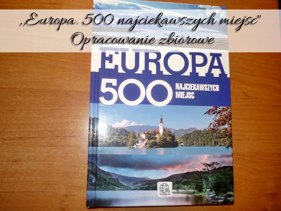 europa-500-najciekawszych-miejsc-opracowanie-zbiorowe