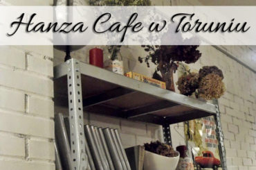 Hanza Cafe w Toruniu. Idealne miejsce dla blogerów do spotkań przy kawie