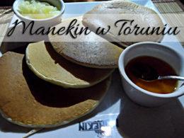 Manekin w Toruniu. Czy znana naleśnikarnia zachwyciła nas swoimi daniami?