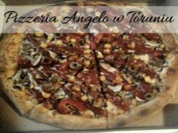 Pizzeria Angelo w Toruniu. Najlepsza pizza w mieście