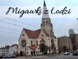 Migawki z Łodzi. Miasto zauroczyło nas od pierwszej chwili