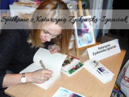 Spotkanie autorskie z Katarzyną Zyskowską-Ignaciak, poczytną autorką książek obyczajowych
