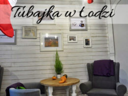 Tubajka w Łodzi. Restauracja idealna dla matek z dziećmi
