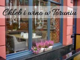 Chleb i Wino w Toruniu. Restauracja na toruńskim rynku