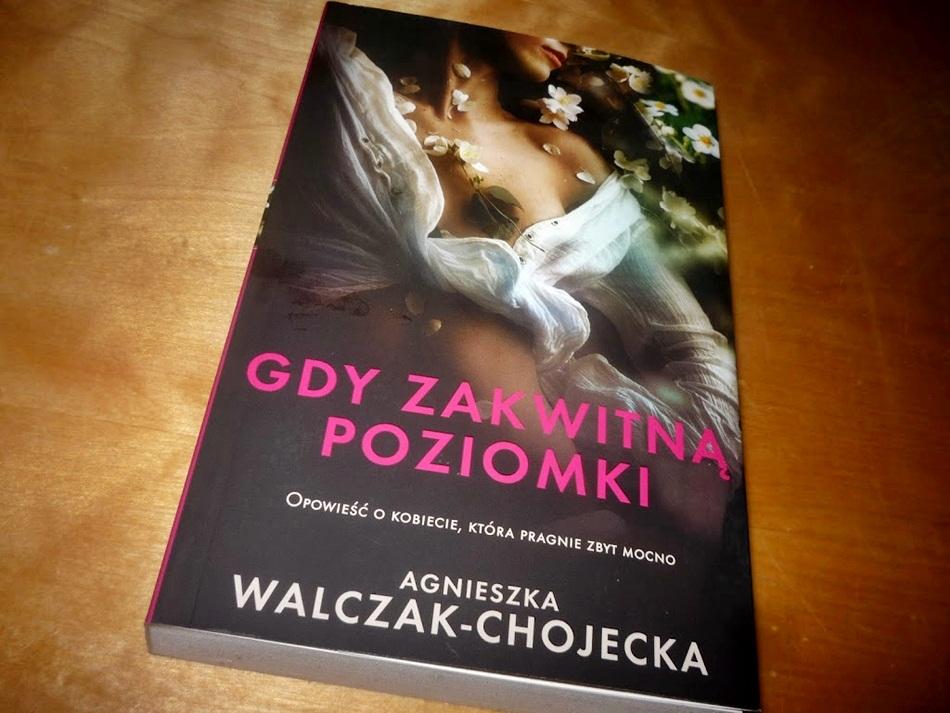 """,,Gdy zakwitną poziomki"""" Agnieszka Walczak-Chojecka"""