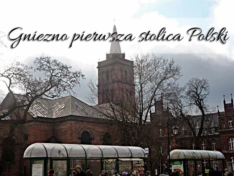 gniezno-pierwsza-stolica-polski