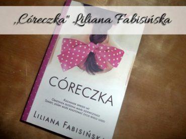 """,,Córeczka"""" Liliana Fabisińska. Czy dzwonek do drzwi może odmienić czyjeś życie?"""