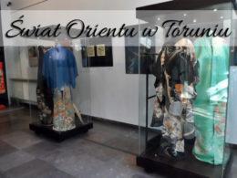 Świat Orientu w Toruniu [Kamienica pod Gwiazdą]