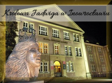 Królowa Jadwiga w Inowrocławiu. Sprawdź, gdzie można zobaczyć ślady królowej