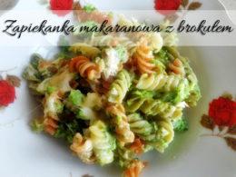 Zapiekanka makaronowa z brokułem. Dobrze smakuje też z innymi warzywami
