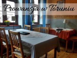 Prowansja w Toruniu. Czy można tutaj smacznie zjeść?