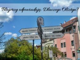 Blogerzy odpowiadają: Dlaczego Olsztyn?
