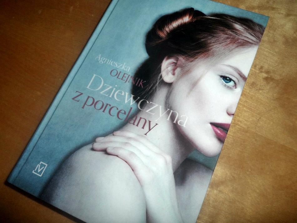""",,Dziewczyna z porcelany"""" Agnieszka Olejnik"""