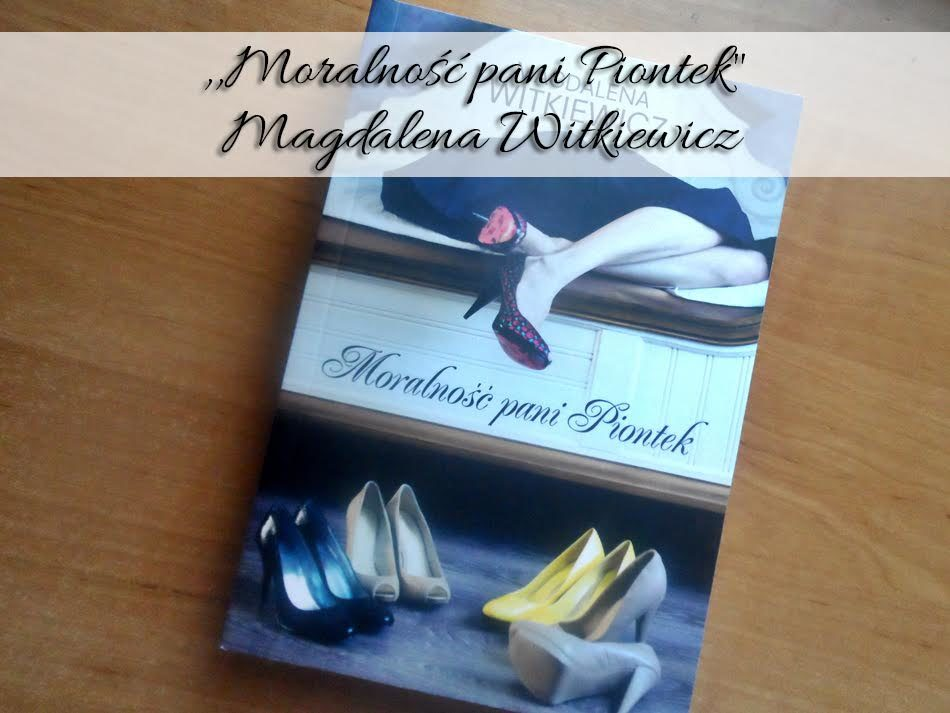 moralnosc-pani-piontek-magdalena-witkiewicz