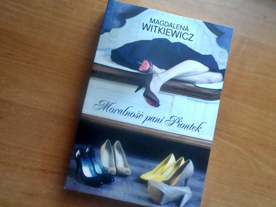 """,,Moralność pani Piontek"""" Magdalena Witkiewicz"""