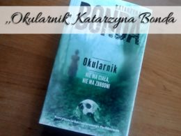 """,,Okularnik"""" Katarzyna Bonda. Drugi tom serii z Saszą Załuską"""