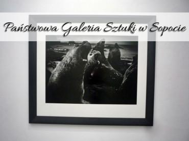 Państwowa Galeria Sztuki w Sopocie. Tych obrazów nie zobaczysz nigdzie indziej