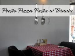 Presto Pizza Pasta w Toruniu. Korzystne ceny, smaczne jedzenie