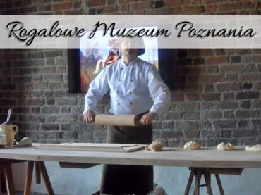 Rogalowe Muzeum Poznania. Pieczemy swoje rogale!