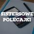 Sistersowe polecajki #2