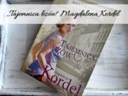 """,,Malownicze. Tajemnica bzów"""" Magdalena Kordel. Lwów w książkowej odsłonie"""