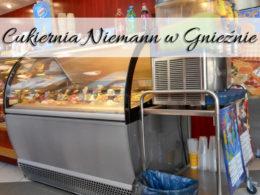 Cukiernia Niemann w Gnieźnie. Pyszne desery na ciepłe dni