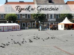 Rynek w Gnieźnie. Zajrzyj na niego choć raz