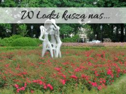 W Łodzi kuszą nas…