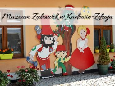 Muzeum Zabawek w Kudowie-Zdroju. Idealne nie tylko dla dzieci