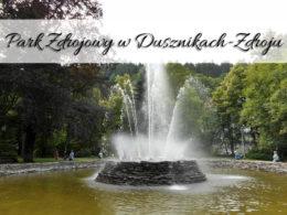 Park Zdrojowy w Dusznikach-Zdroju. Zobacz Dworek Chopina