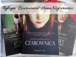 """Trylogia ,,Czarownica"""" Anna Klejzerowicz. Czy wiejskie życie jest na czasie?"""