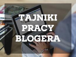 Tajniki pracy blogera: To nie tak, jak myślisz. Czasem pozory mogą mylić