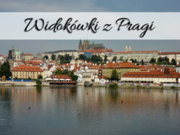 Widokówki z Pragi. Przepiękne widoki czeskiego miasta