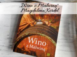 """,,Wino z Malwiną"""" Magdalena Kordel. Czy przyjazd Niemki zakłóci życie mieszkańców Malowniczego?"""