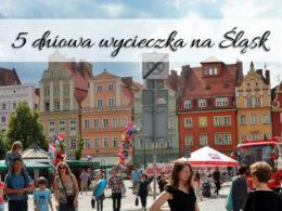 Wycieczka na Śląsk. Sprawdź jak zobaczyć dużo w kilka dni