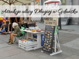Atrakcje ulicy Długiej w Gdańsku. Zobacz je koniecznie