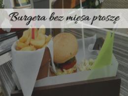 Burgera bez mięsa, poproszę