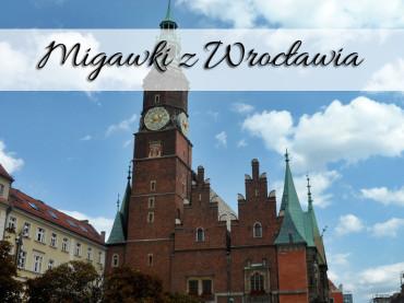 Migawki z Wrocławia. Miasto, które zachwyca od pierwszej chwili