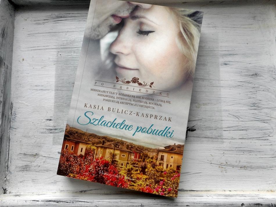 """,,Szlachetne pobudki"""" Kasia Bulicz-Kasprzak"""