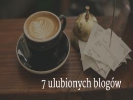 7 ulubionych blogów