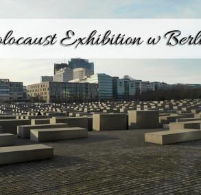 Holocaust Exhibition w Berlinie