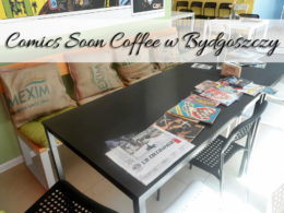 Comics Soon Coffee w Bydgoszczy. Świetne miejsce w centrum miasta