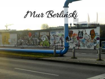 Mur berliński. Kontrowersyjny zabytek Berlina