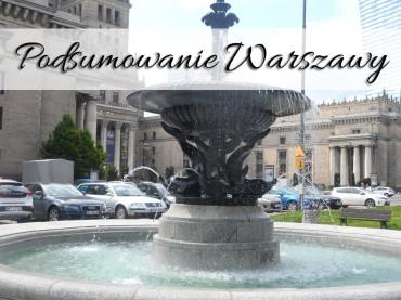 Podsumowanie Warszawy. Co udało nam się zobaczyć i gdzie zjeść?